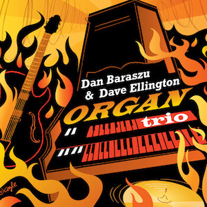 Dan Baraszu and Dave Ellington - Organ Trio